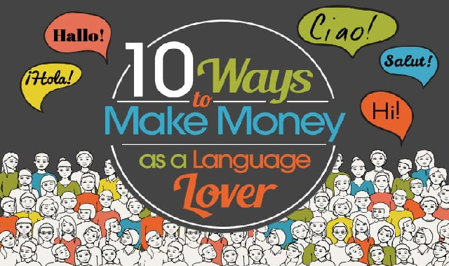 10 Ways to Make Money as a Language Lover #infographic