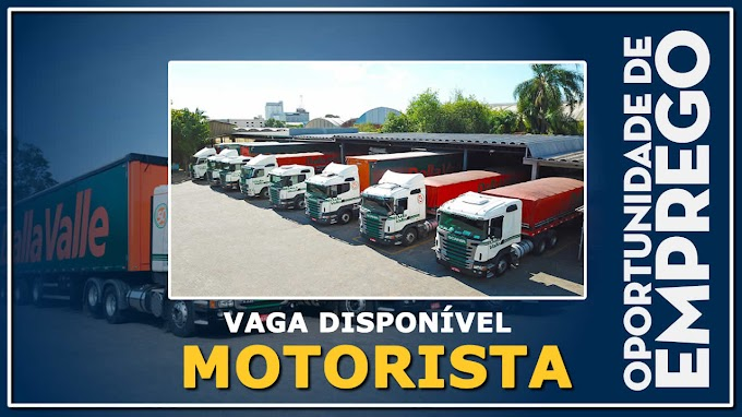 Transportadora Dalla Valle abre vagas para Motorista Carreteiro