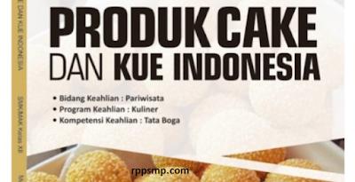 Rpp Produk Cake dan Kue Indonesia Kurikulum 2013 Revisi 2017/2018 dan Rpp 1 Lembar 2019/2020/2021 Kelas XI XII Semester 1 dan 2