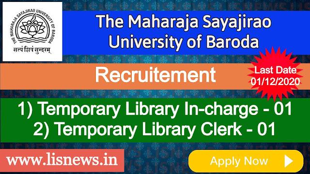 Temporary Library In-charge and Temporary Library Clerk at The Maharaja Sayajirao University of Baroda