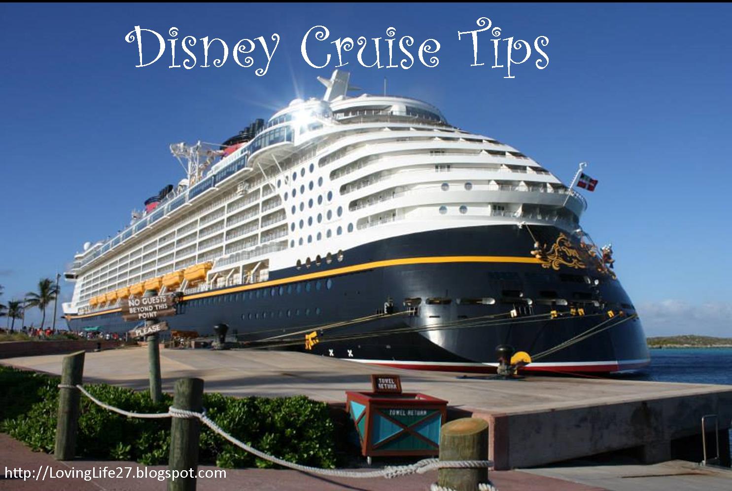 Loving Life: Disney Cruise Tips