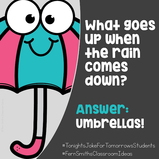 Tonight's Joke for Tomorrow's Students What goes up when the rain comes down? Answer: Umbrellas!