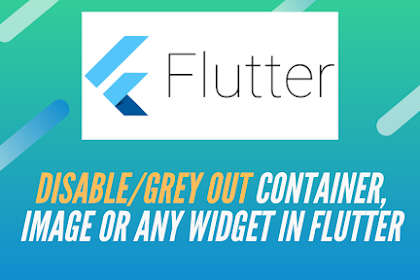 Making a Flutter Container, Image or any Widget disabled/ greyed out | foregroundDecoration property