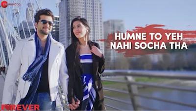 Humne to yeh nhi socha tha song lyrics | Sonu nigam | Forever 2019 song