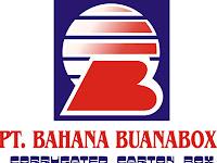 Lowongan Kerja di PT. Bahana Buana Box - Semarang (Staf Legal, Staf QA, Staf Produksi, Management Trainee)