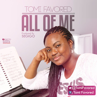 Tomi Favored - All Of Me Mp3 Audio Download