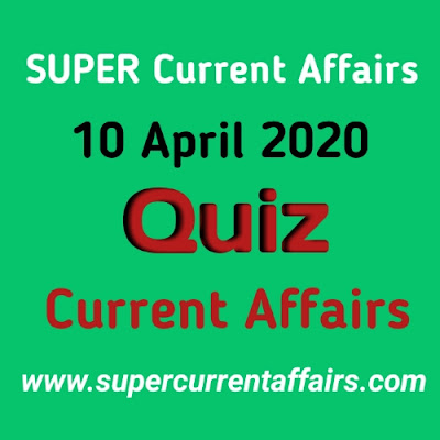 Current Affairs Quiz in Hindi - 10 April 2020