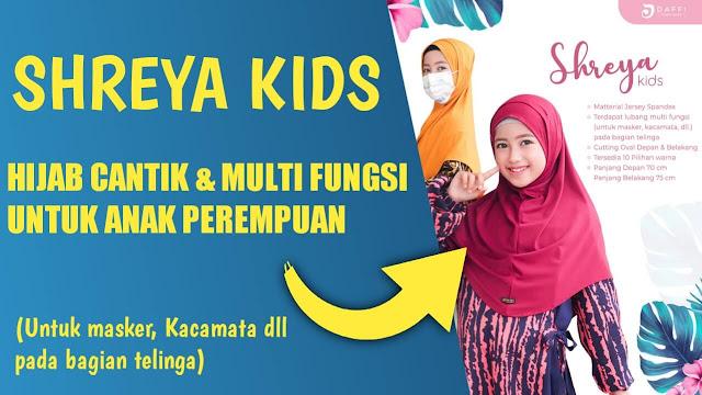 Shreya Kids, Hijab Cantik & Multi Fungsi untuk Anak Perempuan