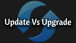 ما هو الاختلاف بين التحديث Update والترقية Upgrade فى الاجهزة ؟