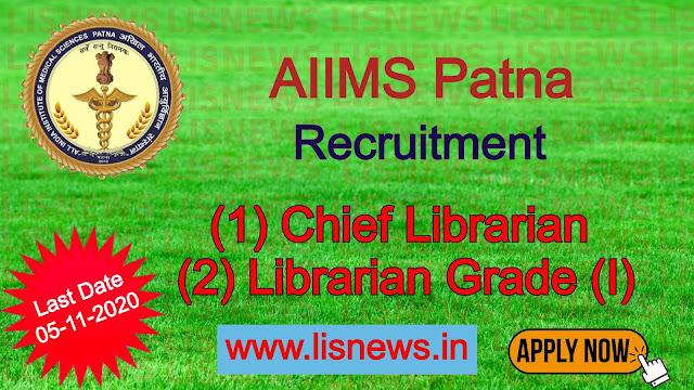 Vacancy of Chief Librarian and Librarian Grade (I) at AIIMS, Patna, Bihar