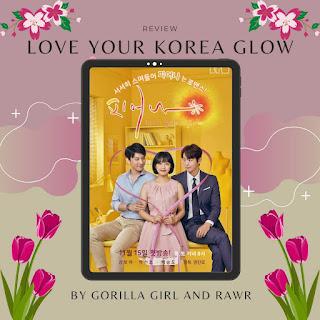 love your korea glow drama