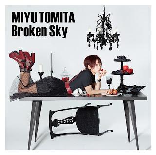 Miyu Tomita - Broken Sky lyrics lirik 歌詞 arti terjemahan kanji romaji indonesia official english translations info lagu single details CD DVD 無能なナナOP