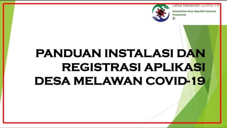 Panduan Instalasi Dan Registrasi Aplikasi Desa Melawan Covid Panduan Instalasi Dan Registrasi Aplikasi Desa Melawan Covid-19
