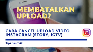 Cara Membatalkan Upload Video di Igtv