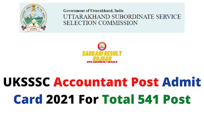 UKSSSC Accountant Post Admit Card 2021 For Total 541 Post