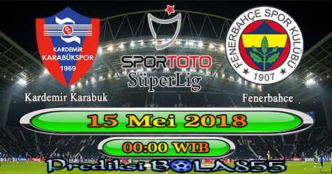 Prediksi Bola855 Kardemir Karabuk vs Fenerbahce 15 Mei 2018