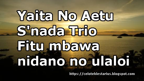 Yaita No Aetu Lirik  S'nada Trio  Fitu mbawa nidano no ulaloi