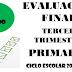 Evaluación Tercer Trimestre 6° Primaria Ciclo Escolar 2018-2019.