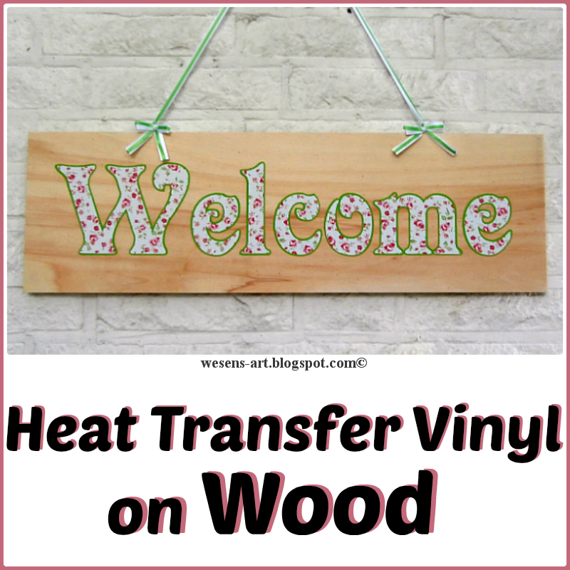 Wesens Art Heat Transfer Vinyl On Wood
