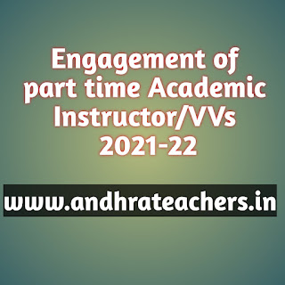 Engagement of part time Academic Instructor/Vidya Volunteers for the Academic year 2021-22 Rc.3276 Dt:30.09.21