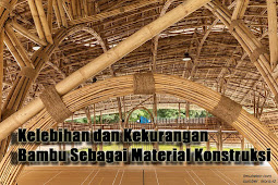 Kelebihan Dan Kekurangan Bambu Sebagai Bahan Material Konstruksi