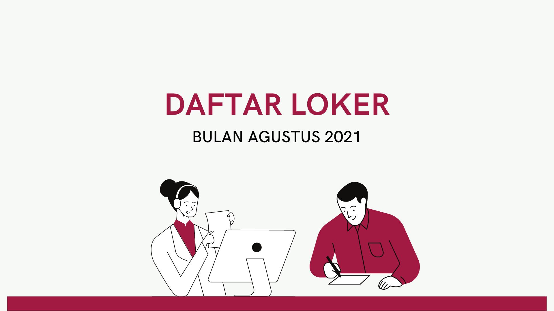 Daftar Lowongan Kerja Bulan Agustus 2021