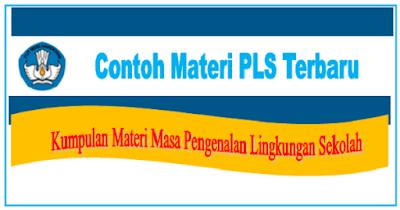 Materi Masa Pengenalan Lingkungan Sekolah (MPLS) Terbaru Tahun 2019