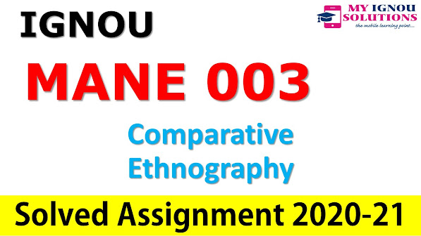 MANE 003 Comparative Ethnography  Solved Assignment 2020-21