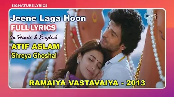 Jeene Laga Hoon Lyrics in English - ATIF ASLAM - Ramaiya Vastavaiya