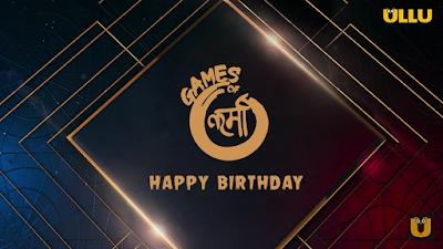 Happy Birthday Game Of Karma Ullu Webseries (2021) Cast, Release Date, Wiki & Storyline Or How To Watch Online?