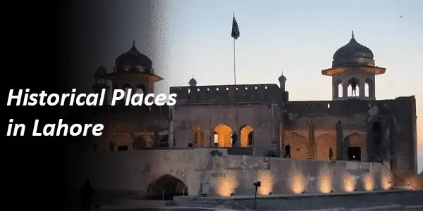 Best historical places in Lahore.
