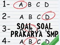 Kumpulan Soal UTS Prakarya SMP/MTs Kelas 8 Semester 2