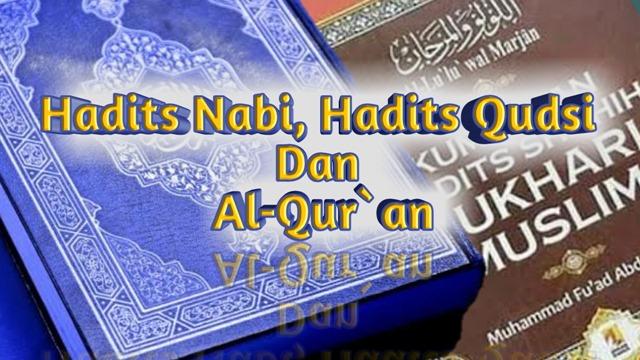 Perbedaan Hadits Nabi dan Hadits Qudsi