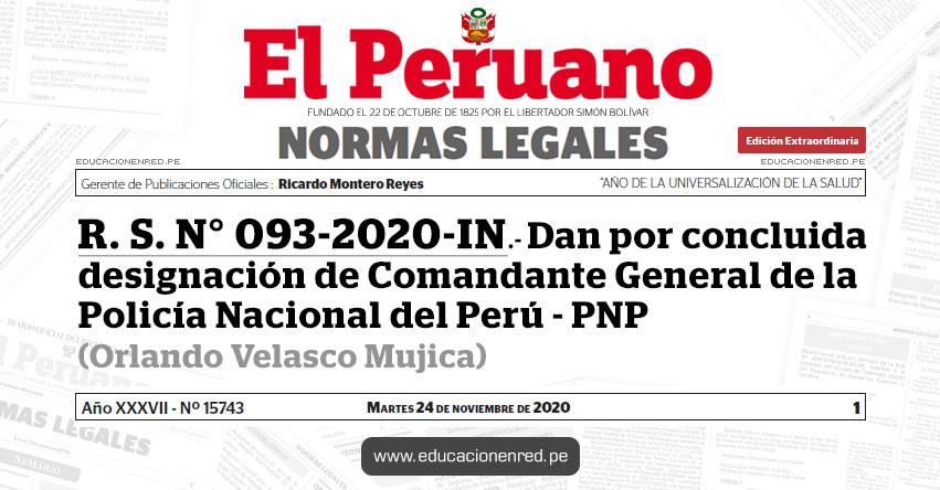R. S. N° 093-2020-IN.- Dan por concluida designación de Comandante General de la Policía Nacional del Perú - PNP (Orlando Velasco Mujica)
