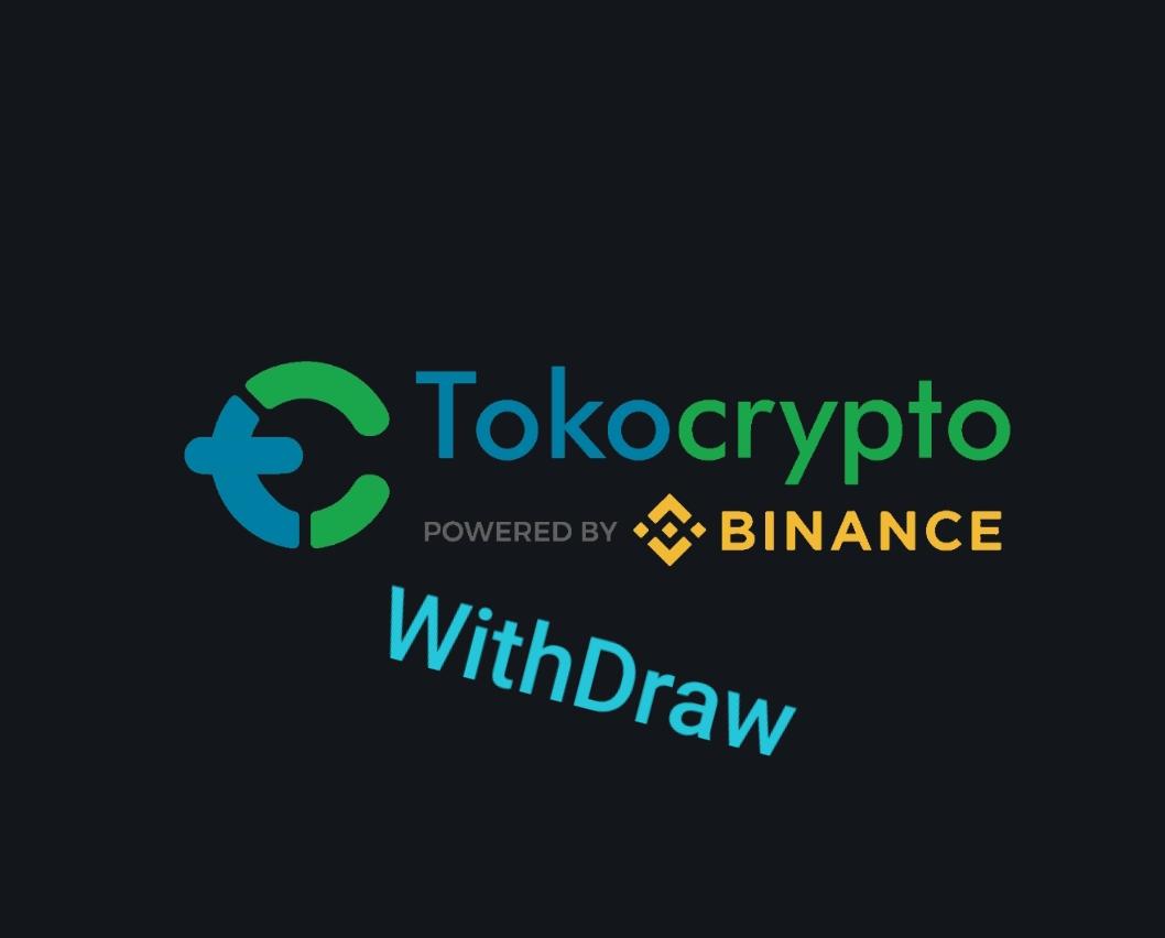 Cara Withdraw atau Penarikan Tokocrypto ke Rekening Bank Dengan Mudah