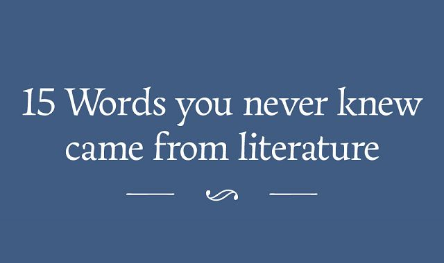 Image: 15 Words You Never Knew Came from Literature