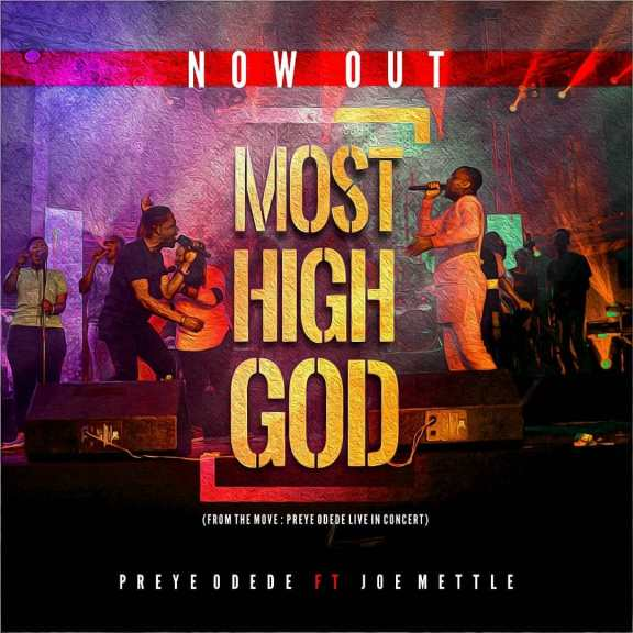 Preye Odede – Most High God (Ft. Joe Mettle) And Official Video