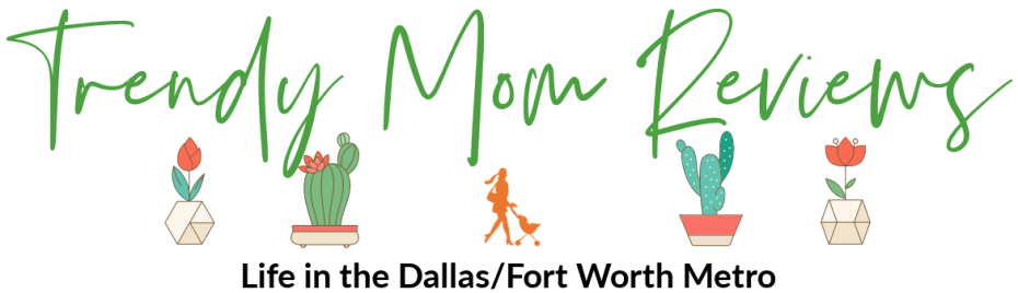 Dallas Mom Blog and Fort Worth Mom Blogger: Trendy Mom Reviews
