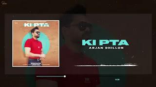 Ki Pta Lyrics – Arjan Dhillon