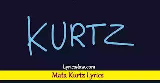 Mata Kurtz Lyrics
