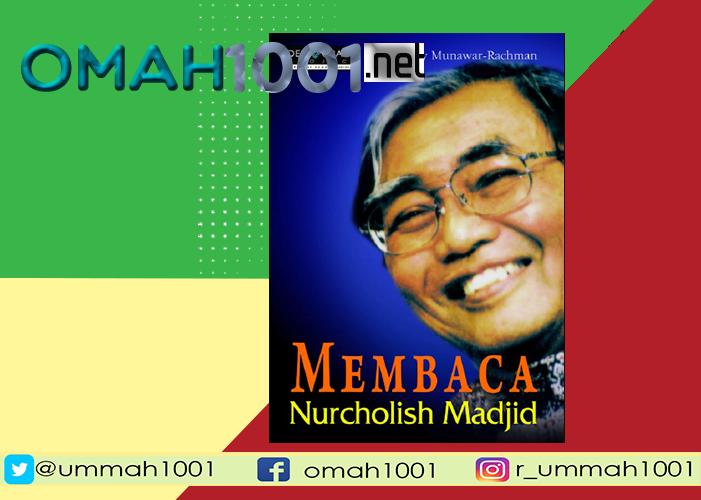 E-Book: Membaca Nurcholis Madjid, Omah1001