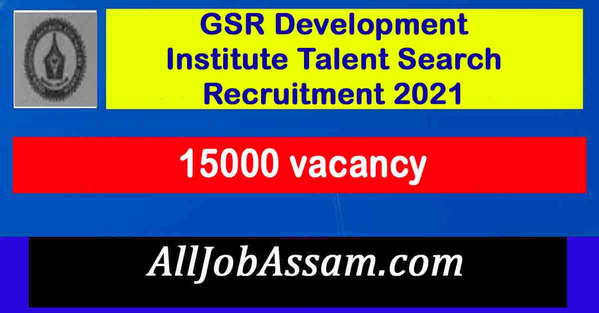 GSR Development Institute Talent Search Recruitment 2021