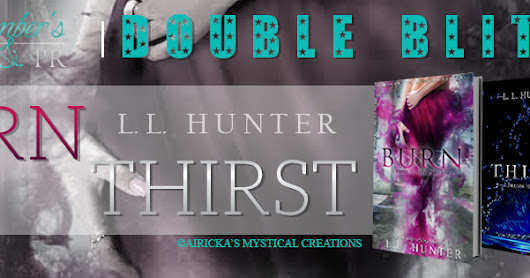 Double Release Blitz: Burn & Thirst by L.L. Hunter