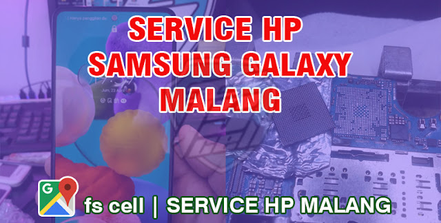 Service+HP+Samsung+Malang+FS+Cell