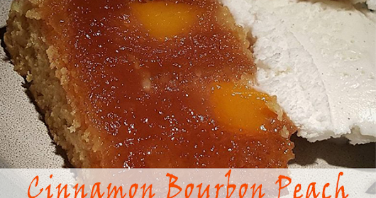 Cinnamon Bourbon Peach Upside Down Spice Cake