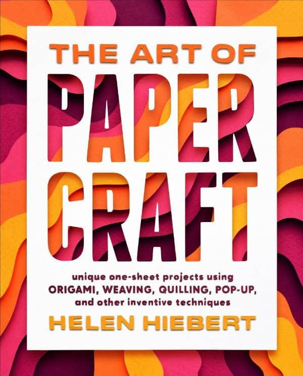 boekomslag in levendige kleuren, The Art of Paper Craft door Helen Hiebert