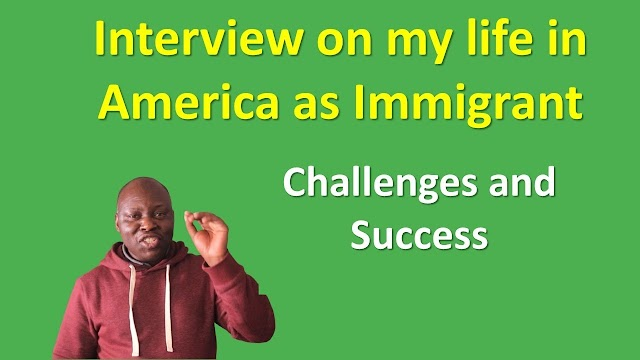 Interview on my life in America as Immigrant: The journey - challenges and success
