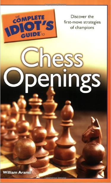 The Complete Idiot's Guide to Chess Opening