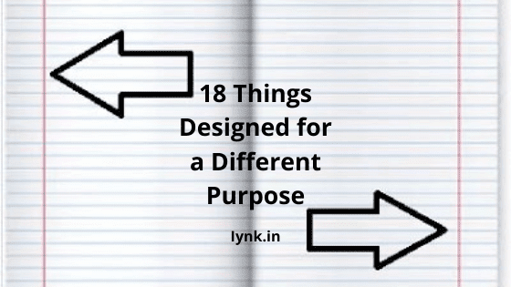 18 Things Designed for a Different Purpose