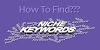 Niche Keywords: How To find In 4 Steps